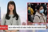 Dịch viêm phổi Vũ Hán: Thiên tai hay nhân họa?